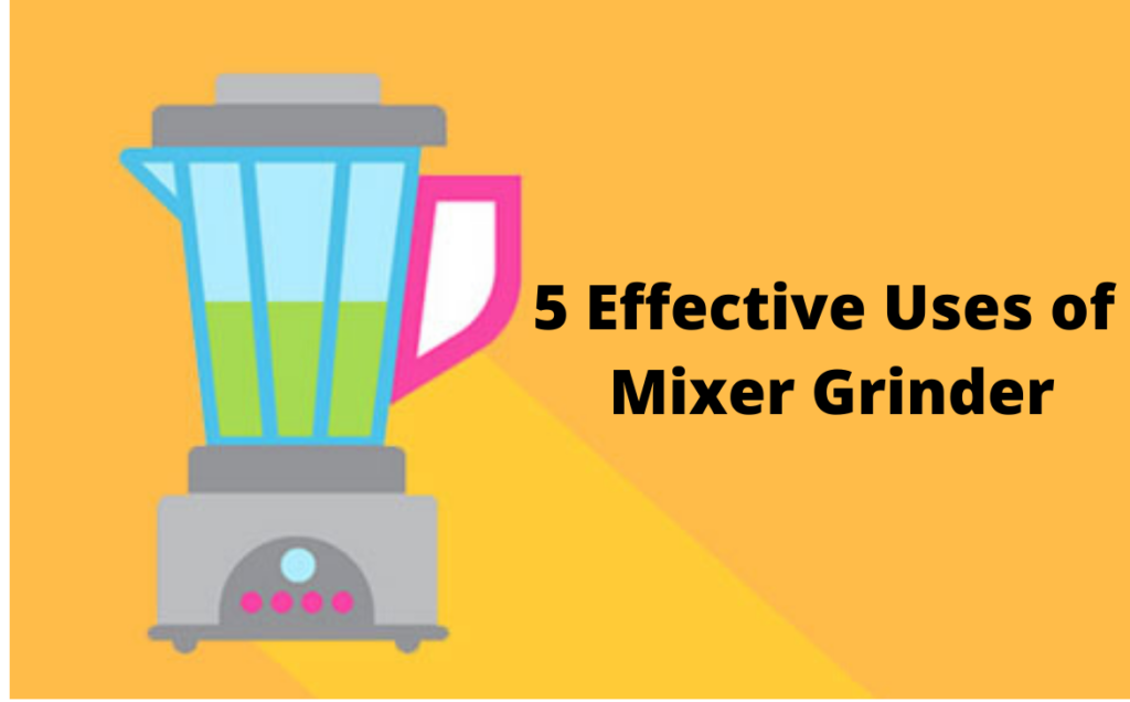 mixer grinder uses
