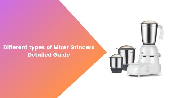 mixer grinder types
