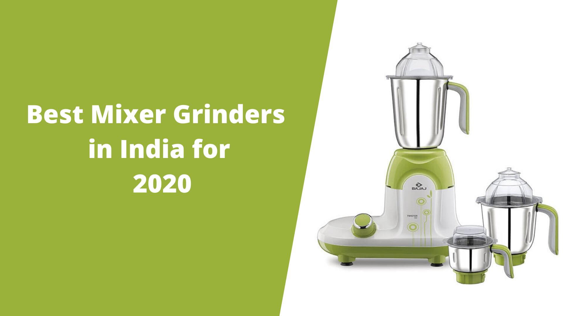 Best Mixer Grinders in India for 2021