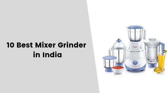 10 Best Mixer Grinder in India