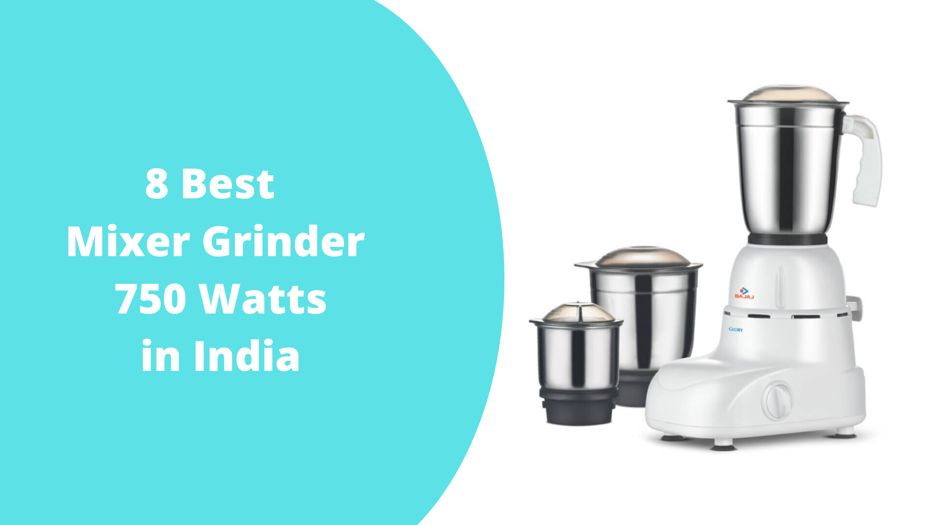 8 Best Mixer Grinder 750 Watts in India