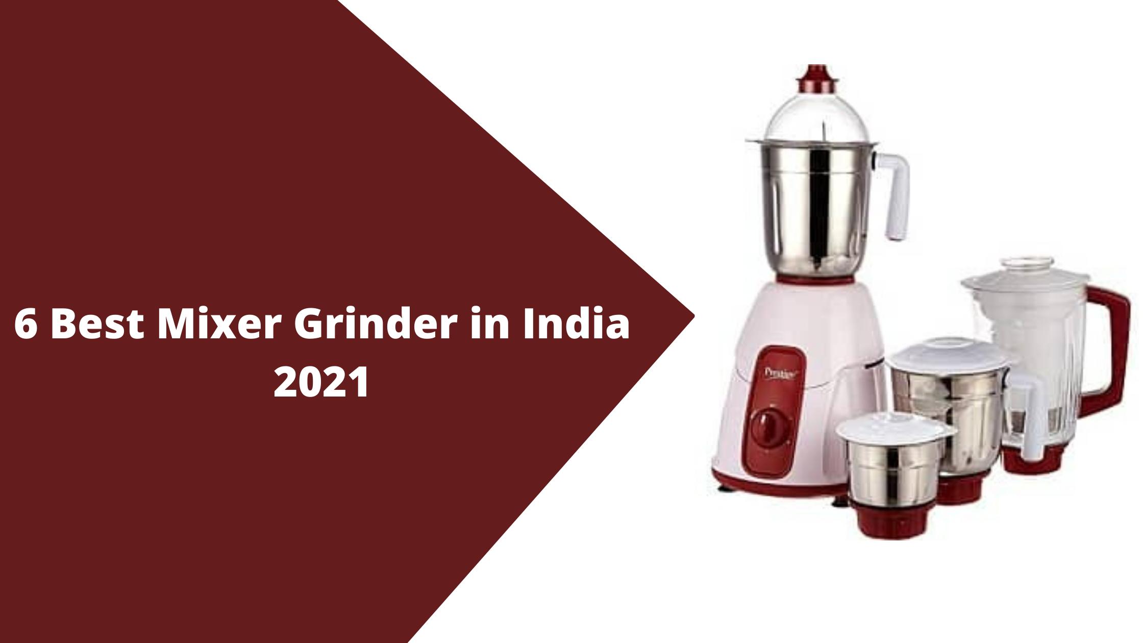 6 Best Mixer Grinder in India 2021
