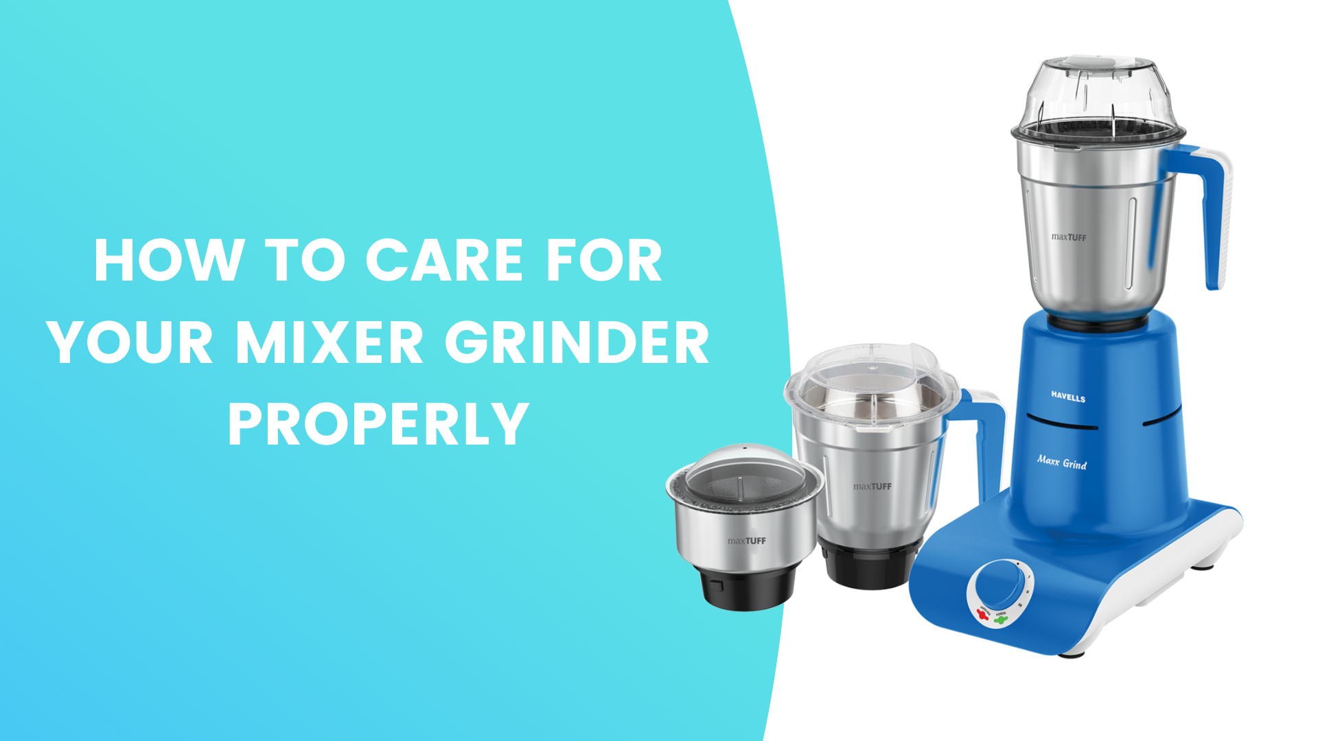 Mixer Grinder Care Guide 2021