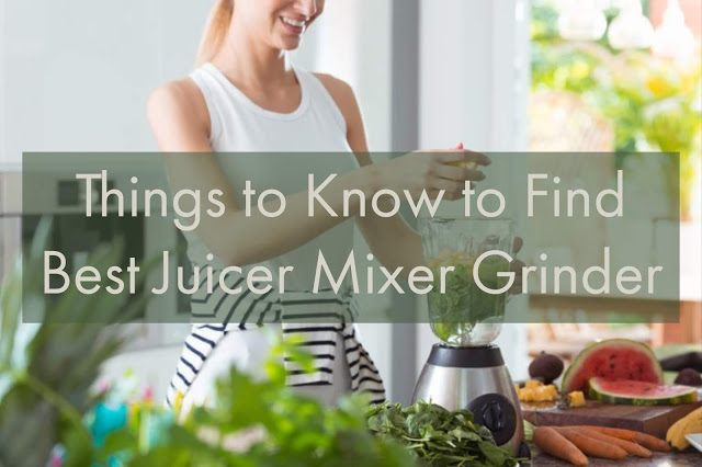 Juicer Mixer Grinder Buying Guide 2021