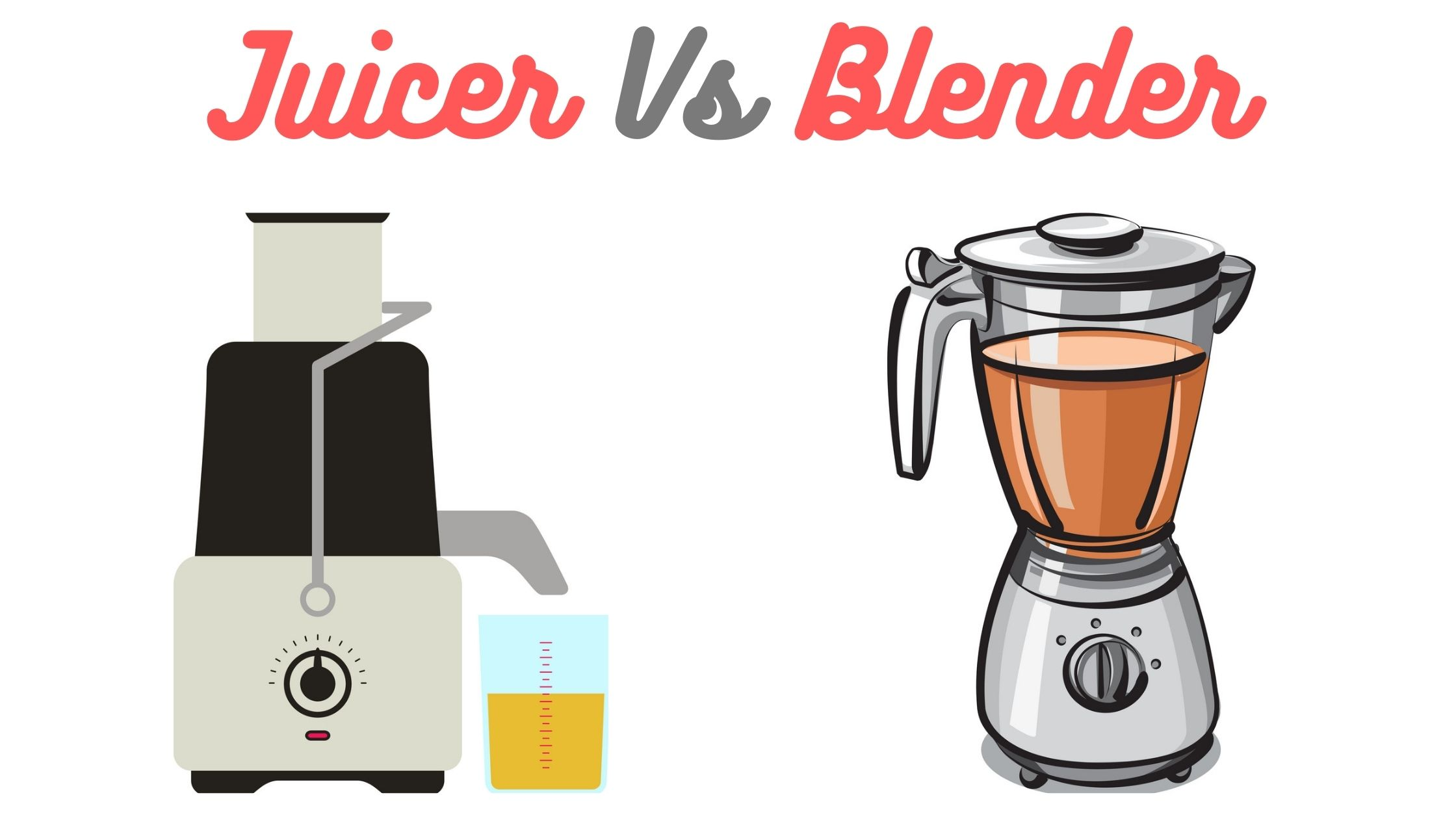 Juicer Vs Blenders