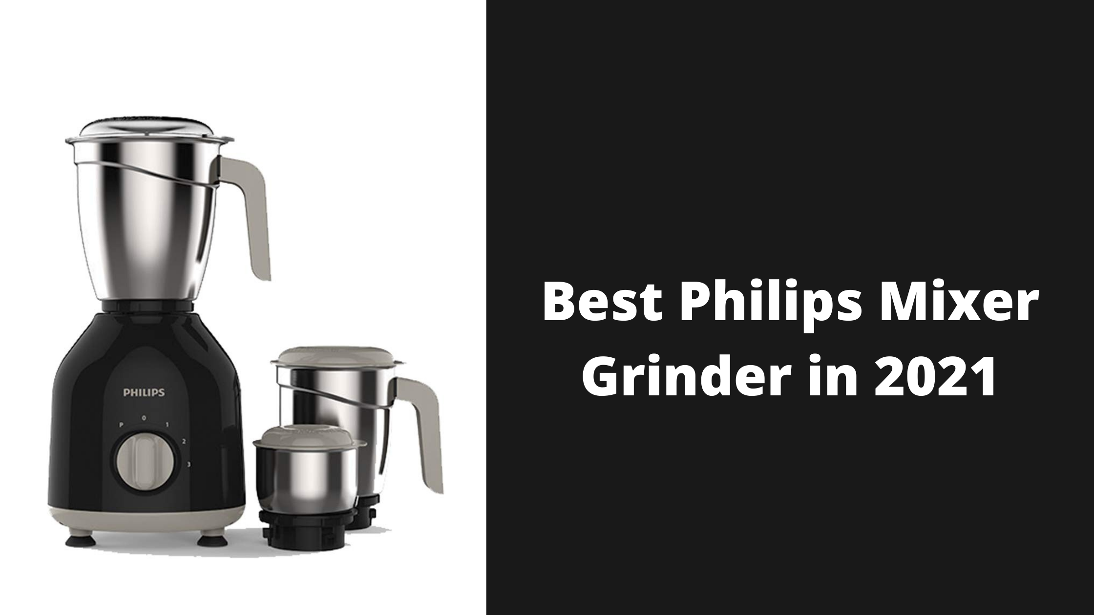 Best Philips Mixer Grinder in 2021